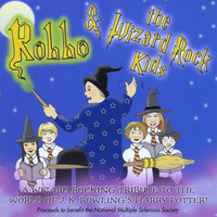 Robbo and the Wizard Rock Kids — Robbo