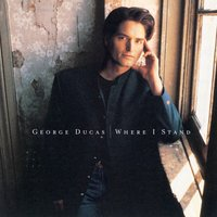 Where I Stand — George Ducas