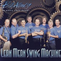 Lean, Mean Swing Machine — Bill Allred's Classic Jazz Band