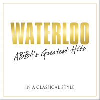 Waterloo - Abba's Greatest Hits In A Classical Style — сборник