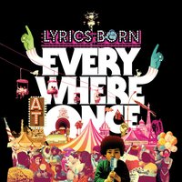 Everywhere At Once — Lyrics Born