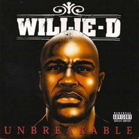 Unbreakable — Willie D