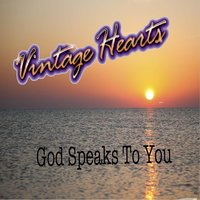 God Speaks to You — Vintage Hearts