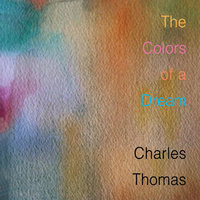 The Colors of a Dream — Charles Thomas