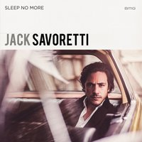 Sleep No More — Jack Savoretti