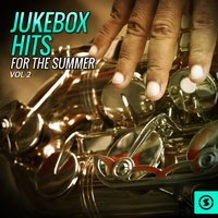Jukebox Hits for the Summer, Vol. 2 — сборник