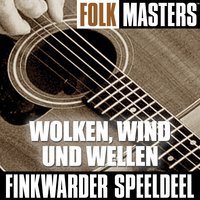 Folk Masters: Wolken, Wind Und Wellen — Finkwarder Speeldeel