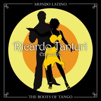 The Roots Of Tango - Encuentro — Ricardo Tanturi