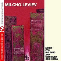Music For Big Band And Symphony Orchestra — Milcho Leviev