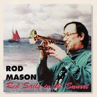 Red Sails in the Sunset — Rod Mason Hot's Five