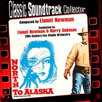 North to Alaska (Ost) [1960] — Lionel Newman, Harry Sukman, 20th Century-Fox Orchestra