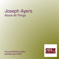 Above All Things — Joseph Ayers