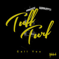 Call You — Tuff Turf