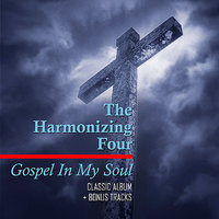 Gospel in My Soul - Classic Album + Bonus Tracks — The Harmonizing Four