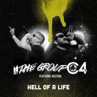 Hell of a Life (feat. Arizona) — The Group C4