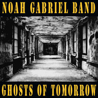 Ghosts of Tomorrow — Noah Gabriel