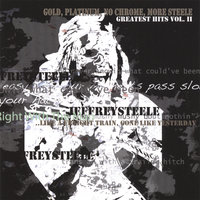 Gold Platinum No Chrome More Steele Greatest Hits Vol II — Jeffrey Steele