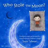 Who Stole the Moon? — Susie Tallman