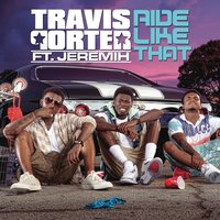 Ride Like That — Travis Porter, Jeremih