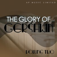 Glory of Gershwin, Vol. 2 — Джордж Гершвин