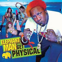 Let's Get Physical — Riddim Driven: Trilogy 2 & Ole Sore, Elephant Man
