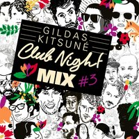Gildas Kitsuné Club Night Mix #3 — Gildas