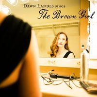 The Brown Girl — Dawn Landes