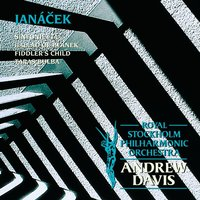 Janácek : Sinfonietta; Ballad of Blanek; Fiddler's Child; Taras Bulba — Royal Stockholm Philharmonic Orchestra, Sir Andrew Davis, Andrew Davis, Royal Stockholm Philharmonic Orchestra and  Davis, Andrew, Леош Яначек
