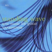 Standing Wave - New Music for Guitar — Tom Kerstens