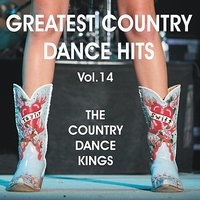 Greatest Country Dance Hits 14 — Country Dance Kings