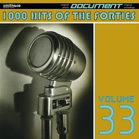 1000 Hits of the Forties, Vol. 33 — сборник