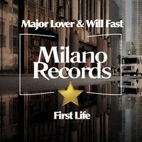 First Life — Major Lover & Will Fast
