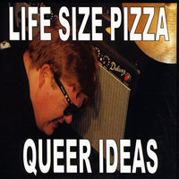 Queer Ideas — Life Size Pizza