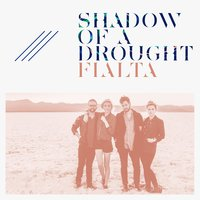 Shadow of a Drought — Fialta