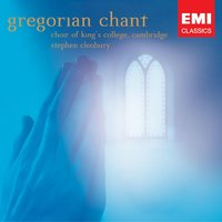 Gregorian Chant — Choir Of King's College, Cambridge, Stephen Cleobury, King's College Choir, Cambridge