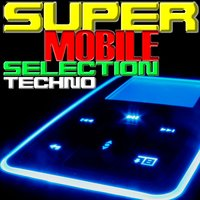 Super Mobile Selection Techno — сборник