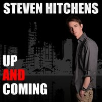 Up and Coming — Steven Hitchens