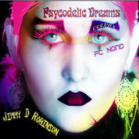 Psycodelic Dreams — Jimmy D Robinson & Ceevox