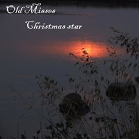 Christmas Star — Old Misses