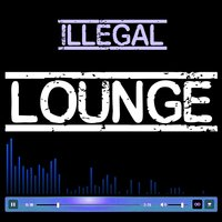 Illegal Lounge — сборник