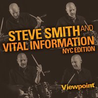 Viewpoint — Vinny Valentino, Vital Information NYC Edition, Mark Soskin, Baron Browne, Andy Fusco, Steve Smith and Vital Information NYC Edition