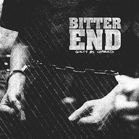 Guilty As Charged — Bitter End