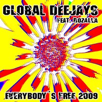 Everybody´s free [2009 Rework] - Taken from Superstar Recordings — Global Deejays, Rozalla