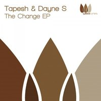 The Change EP — Tapesh & Dayne S