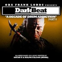 Dark Beat: A Decade of Drum Addiction, Pt. 2 — OBA Frank Lords