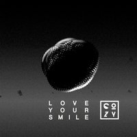 Love Your Smile — Cozy