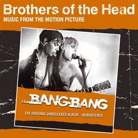 Brothers of the Head — Brothers of the Head