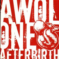 Afterbirth — AWOL One