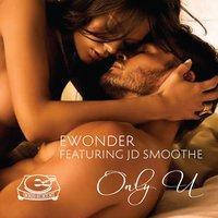 Only U (feat. Jd Smoothe) — JD Smoothe, Ewondermusic