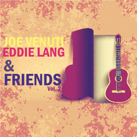 Joe Venuti, Eddie Lang and Friends, Vol. 2 — Eddie Lang